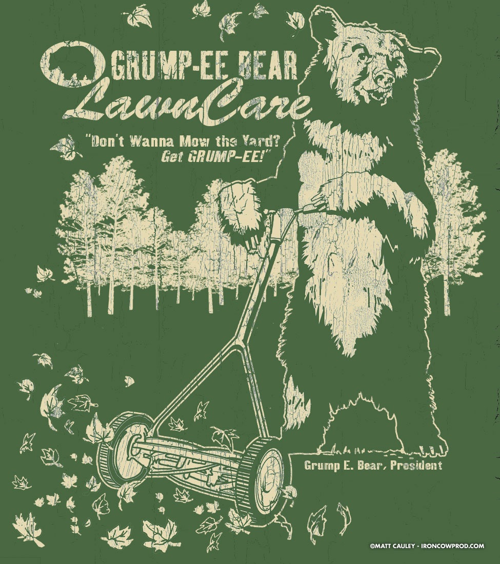 Grump-EE Bear Lawn Care - T-Shirt Illustration by Matt 'Iron-Cow' Cauley