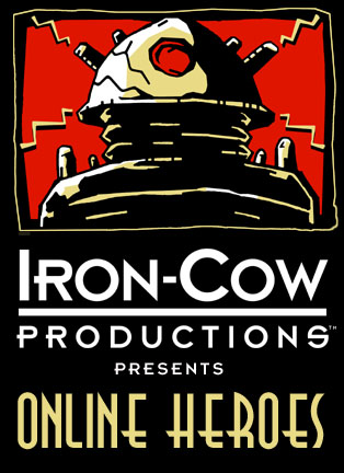 Iron-Cow Prod Presents: Online Heroes