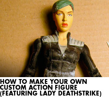 How to Make Your Own Custom Action Figure (featuring Lady Deathstrike)