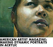 American Artist Magazine:  Making Dynamic Portraits in Acrylic